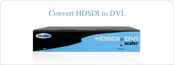 HD-SDI to DVI PLUS Scaler Box (Preorder) - EXT-HDS