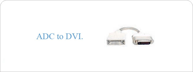 ADC to DVI Adapter