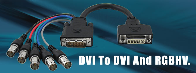 DVI to DVI and RGBHV