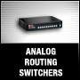 ANALOG ROUTING SWITCHERS
