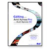 Editing with Avid Xpress Pro and Avid Xpress Book