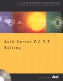 Avid Xpress DV 3.5 Editing, by Avid