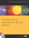 Introduction to Avid Xpress DV 3.5 Effects, by Avi