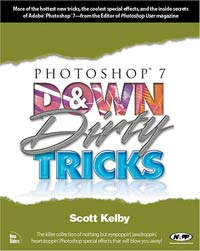 Photoshop 7 Down and Dirty Tricks, by Scott Kelby