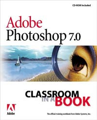Adobe Photoshop 7 Classroom In A Book, by Adobe's