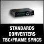 STANDARDS CONVERTERS TBC/FRAME SYNCS