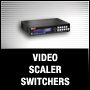 VIDEO SCALER SWITCHERS